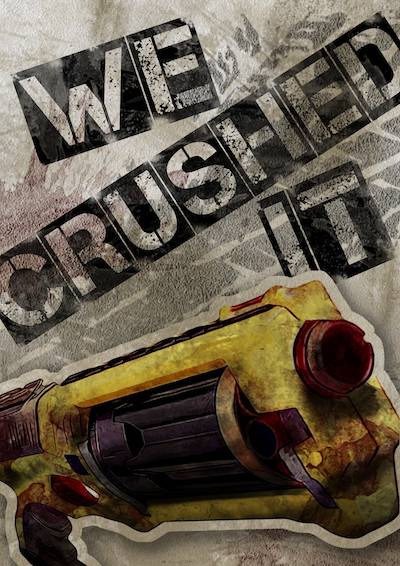 We Crushed It poster
